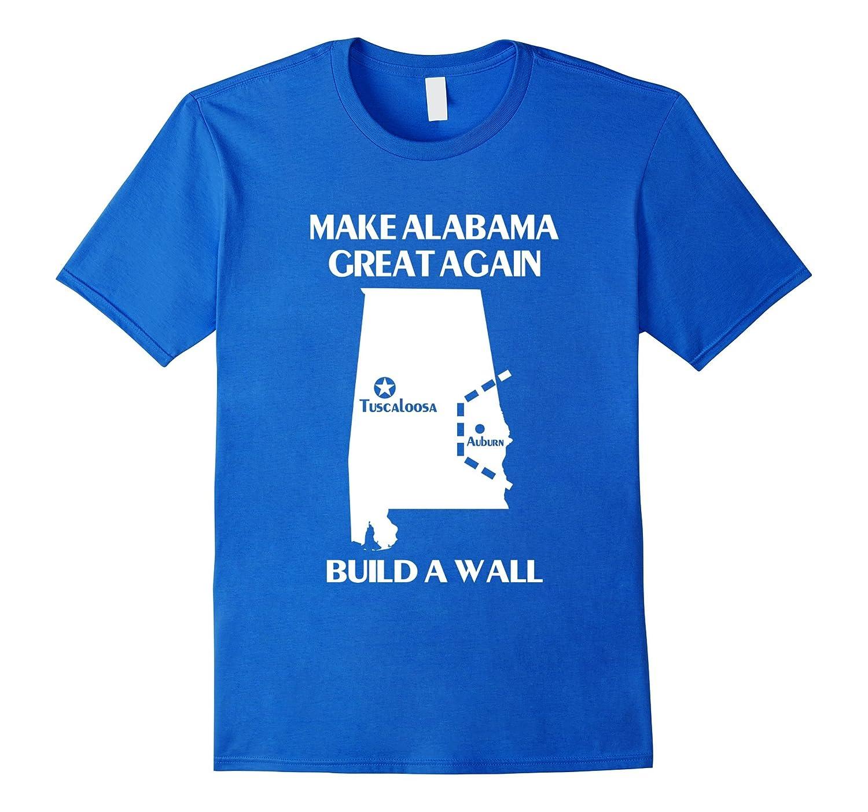 69eb90de63 Build A Wall Make Alabama Great Again T-Shirt-CD – Canditee