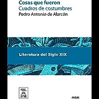 Cosas que fueron (Spanish Edition)