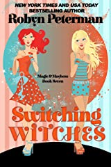 Switching Witches: Magic and Mayhem Book Seven Kindle Edition