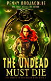 The Undead Must Die (The Order of the Black Rose Book 2)