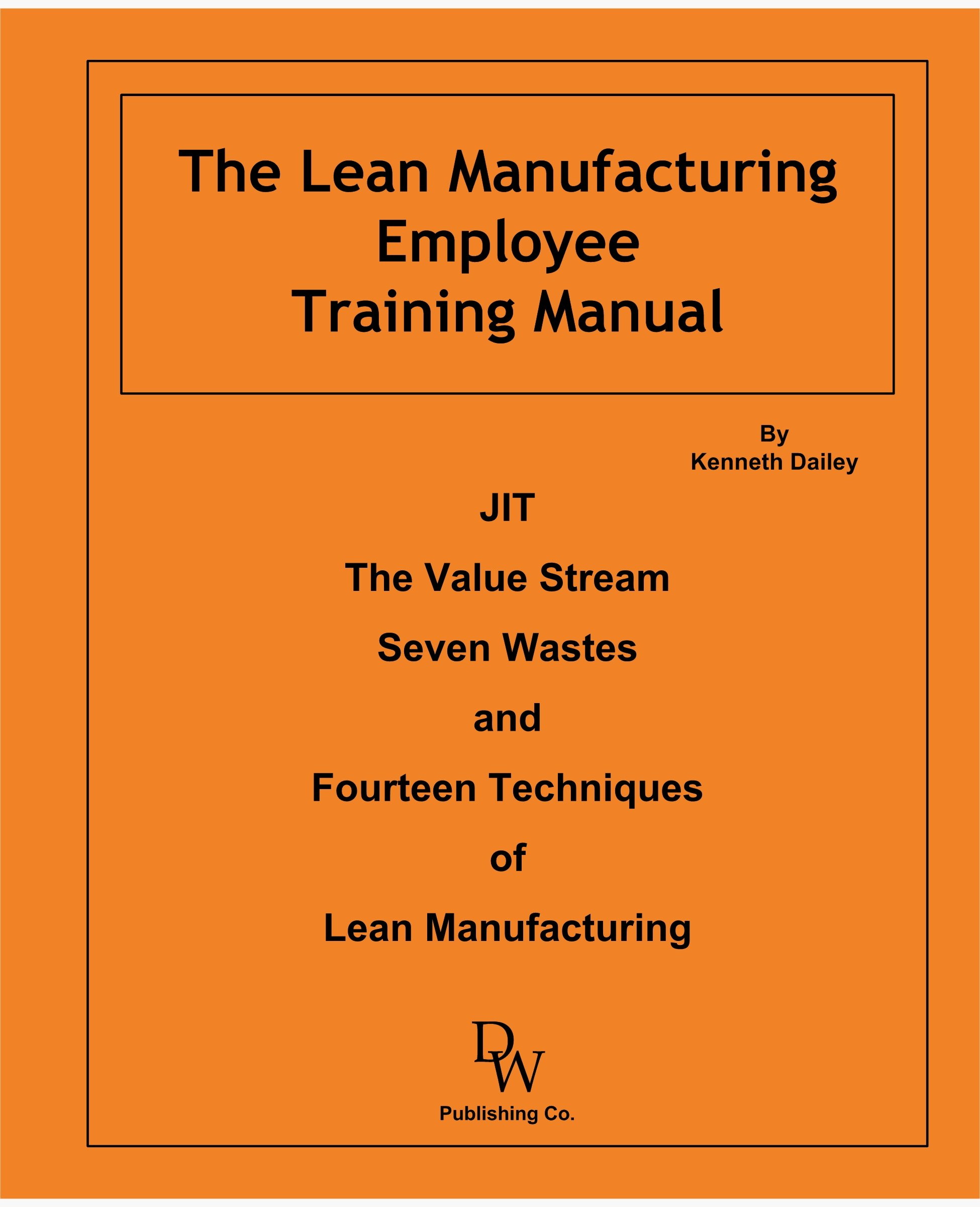 Amazon.com: The Lean Manufacturing Employee Training Manual  (9780974722146): Kenneth W. Dailey: Books