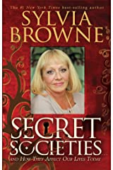 Secret Societies: ...and How They Affect Our Lives Today Kindle Edition