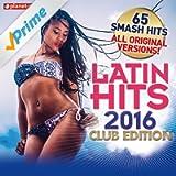 Latin Hits 2016 Club Edition - 65 Latin Music Hits (Salsa, Bachata, Dembow, Merengue, Reggaeton, Urbano, Timba, Cubaton Kuduro, Latin Fitness)
