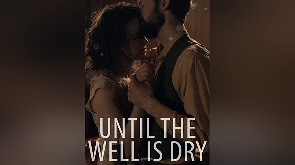 Until The Well Is Dry