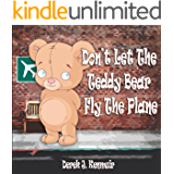 Don't Let The Teddy Bear Fly The Plane