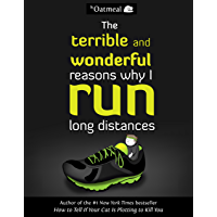 The Terrible and Wonderful Reasons Why I Run Long Distances (The Oatmeal Book 5) (English Edition)