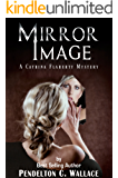 Mirror Image: A Catrina Flaherty Mystery (Catrina Flaherty Mysteries Book 1)