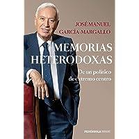 Memorias heterodoxas: De un político de extremo centro (HUELLAS)