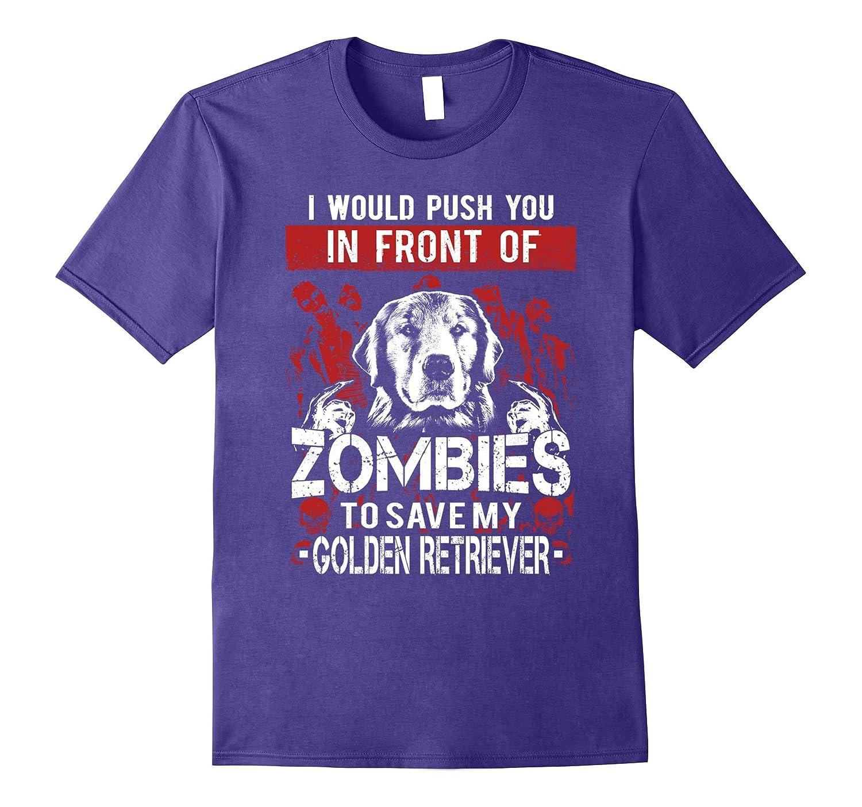 Zombies Golden Retriever shirt-ah my shirt one gift