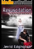 Resuscitation (Racing The Reaper Series Book 2)