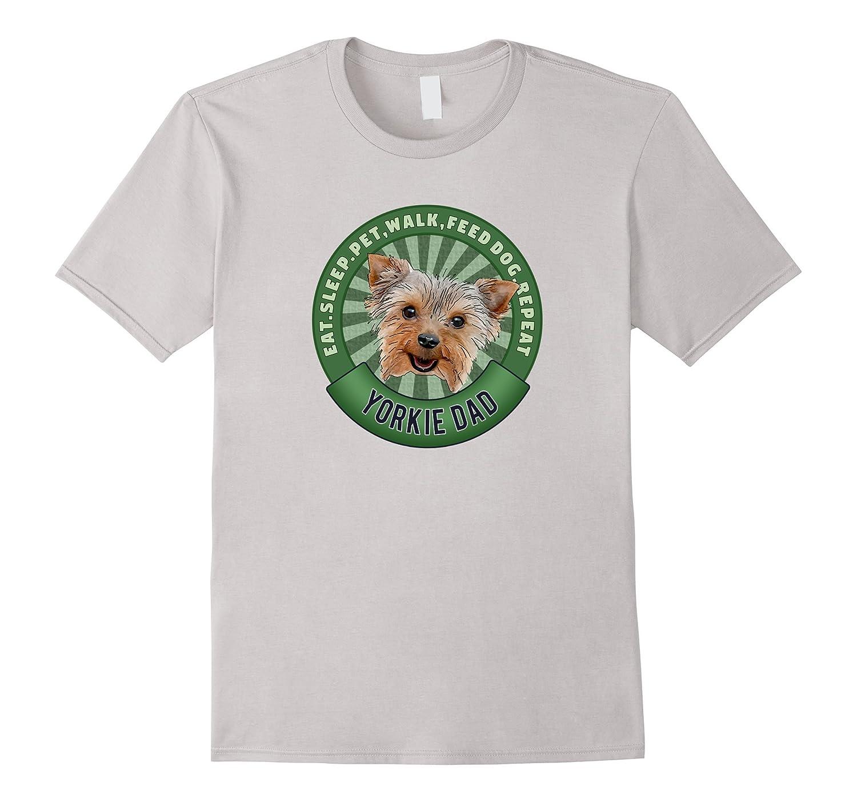 Yorkshire Terrier Dad Eat Sleep Dog Repeat TShirt-TH