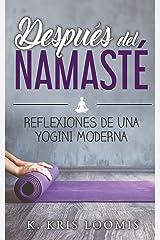 Después del namasté: Reflexiones de una yogini moderna (Spanish Edition) Kindle Edition