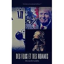 Des Fous et des Hommes (French Edition) Dec 7, 2016