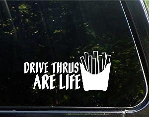 Drive Thrus are Life- 8-1/4