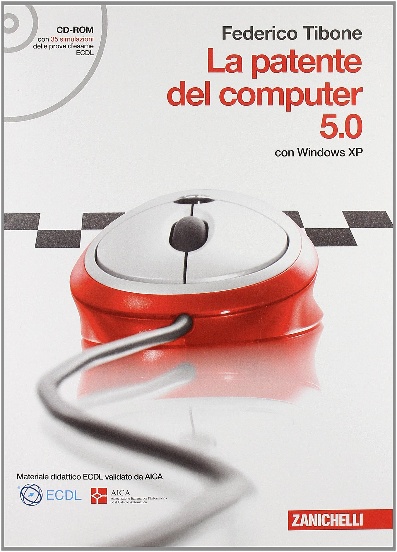 La patente del computer 5.0 con Windows XP Copertina flessibile – 3 mar 2009 Federico Tibone Zanichelli 8808063739