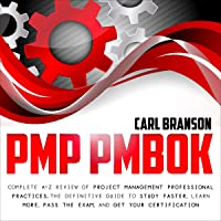 PMP PMBOK: Complete A-Z Review of Project Management Professional Practices. The Definitive Guide to Study Faster, Learn…
