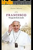 Francisco - Um Papa do Fim do Mundo