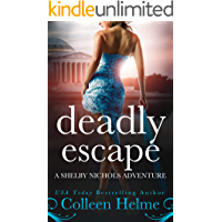 Deadly Escape: A Shelby Nichols Mystery Adventure (Shelby Nichols Adventures Book 11)