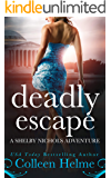 Deadly Escape: A Paranormal Women's Fiction Novel (Shelby Nichols Adventure Book 11)