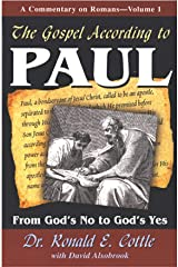 Romans I: The Gospel According to Paul: From God's No to God's Yes Kindle Edition