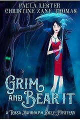 Grim and Bear It (A Tessa Randolph Cozy Mystery: Book 1) Kindle Edition