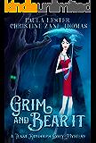 Grim and Bear It (A Tessa Randolph Cozy Mystery: Book 1)