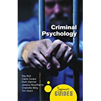 Criminal Psychology: A Beginners Guide