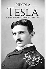 Nikola Tesla: A Life From Beginning to End (Biographies of Innovators Book 1) Kindle Edition