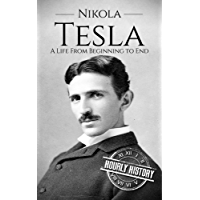 Nikola Tesla: A Life From Beginning to End (Biographies of Innovators Book 1) (English Edition)