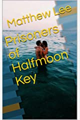 Prisoners of Halfmoon Key Kindle Edition
