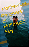 Prisoners of Halfmoon Key