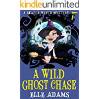A Wild Ghost Chase (A Reaper Witch Mystery Book 1)