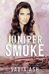 Juniper Smoke: Part I & II Kindle Edition