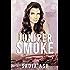 Juniper Smoke: Part I & II