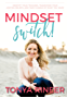 Mindset Switch: Identify Your Triggers, Transform Your Limiting Beliefs, and Take Charge of What You Want (English Edition)