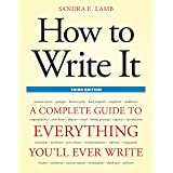 How to Write It, Third Edition: A Complete Guide to Everything You'll Ever Write (How to Write It: Complete Guide to Everythi