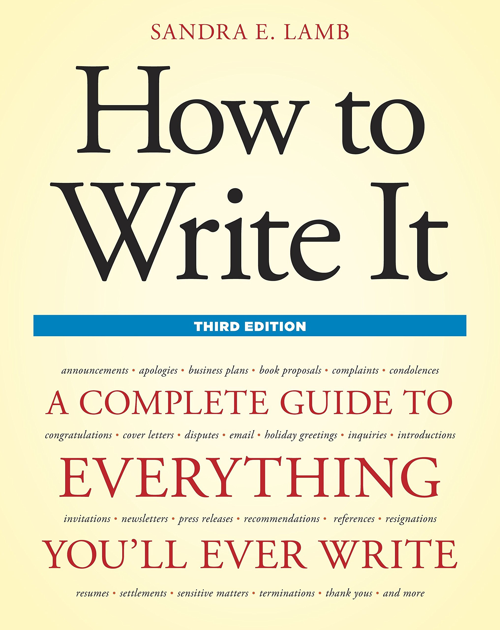 How to Write It, Third Edition: A Complete Guide to Everything You ...