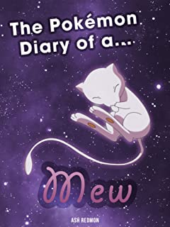 The Pokemon Diary of a Mew [An Unofficial Pokemon Book] (Pokemon diaries Book 1)
