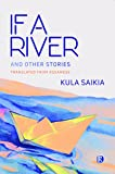 If a River and other stories: Short Stories