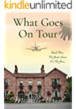 What Goes on Tour: Guesthouse on the Green (The Guesthouse on the Green Book 3)