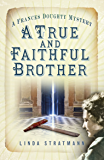 A True and Faithful Brother: A Frances Doughty Mystery 7 (The Frances Doughty Mysteries)