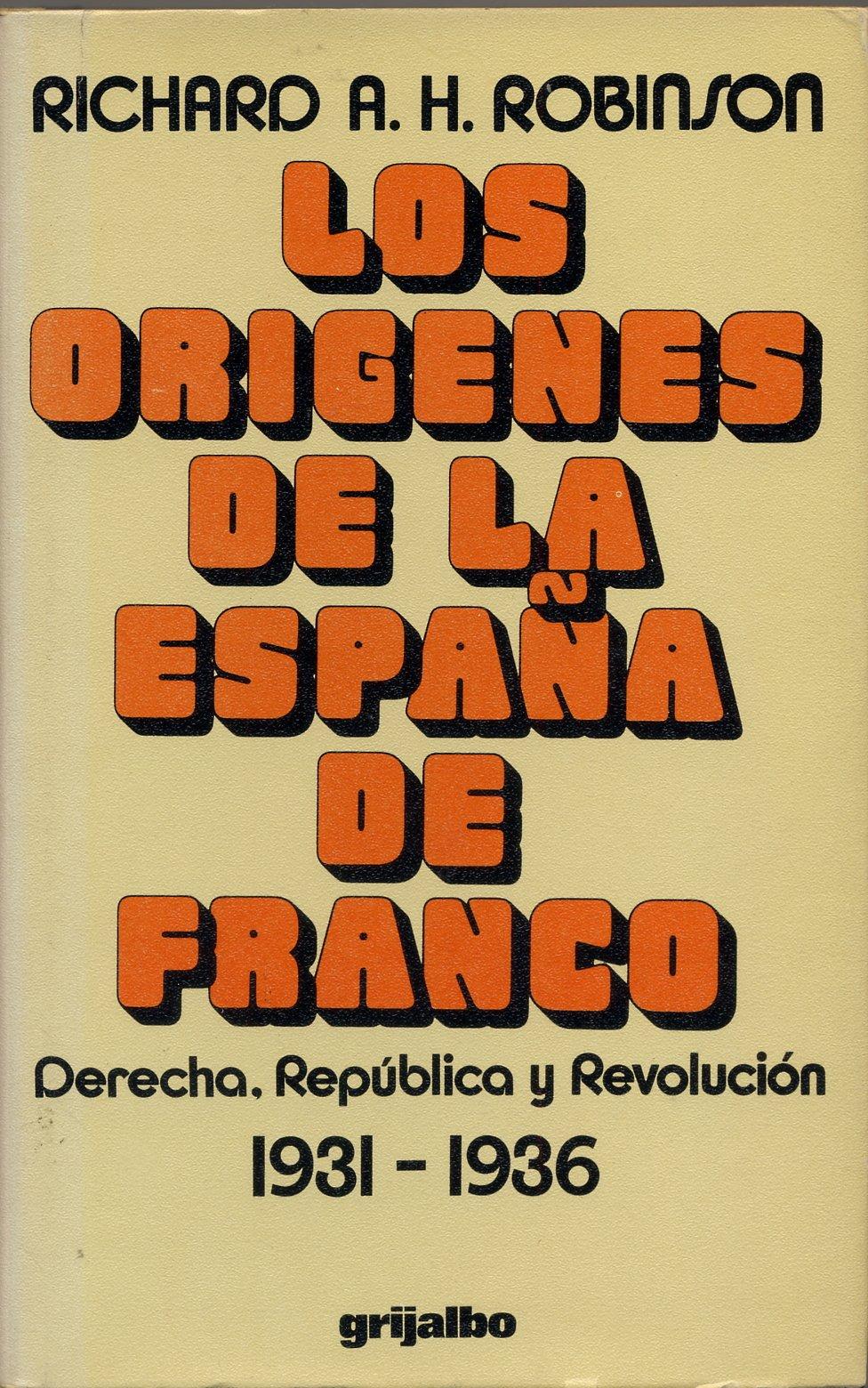 Los orígenes de la España de Franco : derecha, República y ...