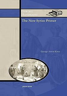 Introduction to syriac wheeler m thackston 9780936347981 amazon the new syriac primer an introduction to the syriac language gorgias handbooks fandeluxe Images