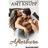 Afterburn (Island Fire Book 5)