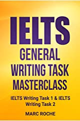 IELTS General Writing Task Masterclass ®: IELTS Writing Task 1 & IELTS Writing Task 2: IELTS Writing Book 2 Kindle Edition