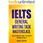 IELTS General Writing Task Masterclass ®: IELTS Writing Task 1 & IELTS Writing Task 2: IELTS Writing Book 2