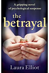 The Betrayal: A gripping novel of psychological suspense Kindle Edition