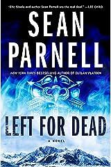 Left for Dead: A Novel (Eric Steele Book 4) Kindle Edition