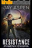 The Phoenix Enigma: Book 1: Resistance
