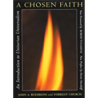 A Chosen Faith: An Introduction to Unitarian Universalism